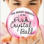 Bookanistas Love The Secret Society of The Pink Crystal Ball