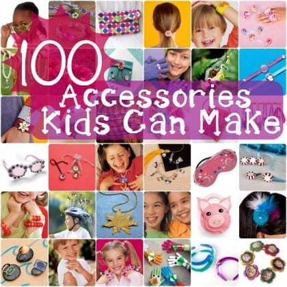 100 DIY Accessories for Kids