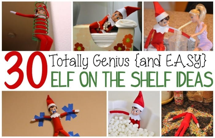 30 totally genius easy elf on the shelf ideas