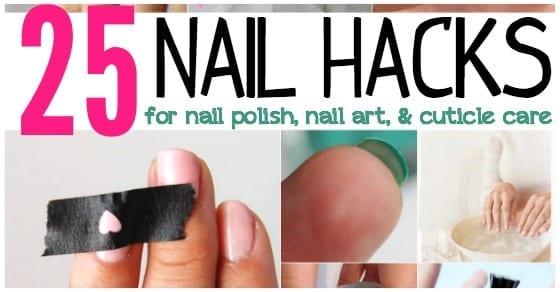 25 Nail Hacks for Nail Polish, Nail Art & Cuticle Care - Totally The Bomb.com