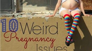 Weird Pregnancy Issues Feature 2