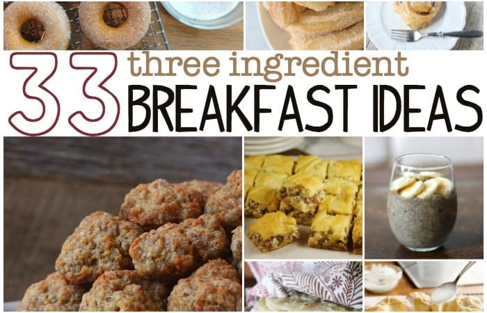 33 3 Ingredient Breakfasts!