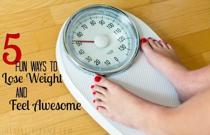 5 Totally Fun Ways to Lose Weight and Feel Awesome!