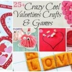 25+ Crazy Cool Valentines Crafts & Games