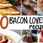 30 Bacon Lover Recipes