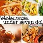 27 Chicken Recipes Under 7 Dollars