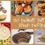 30 Peanut Butter Lover Recipes