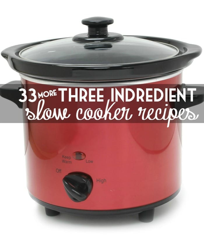 33 more three ingredient slow cooker recipes