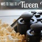 10 Ways to Talk with a Tween Boy