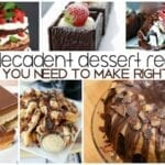 36 Decadent Dessert Recipes You Have To Eat Right Now