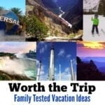 Worth the Trip: 15 Family Tested Vacation Ideas