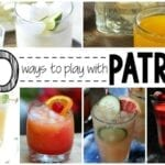 30+ Patron Recipes {Not Your Mamma's Margarita}
