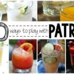 30+ Patron Recipes {Not Your Mamma's Margarita}