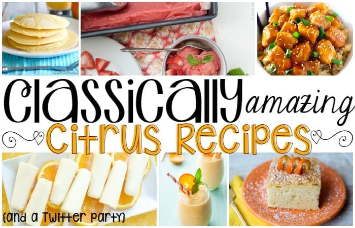 25 Classically Amazing Citrus Recipes and a Twitter Party!