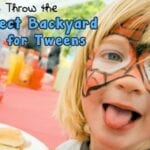 Throw the Perfect Backyard Party for tweens feature