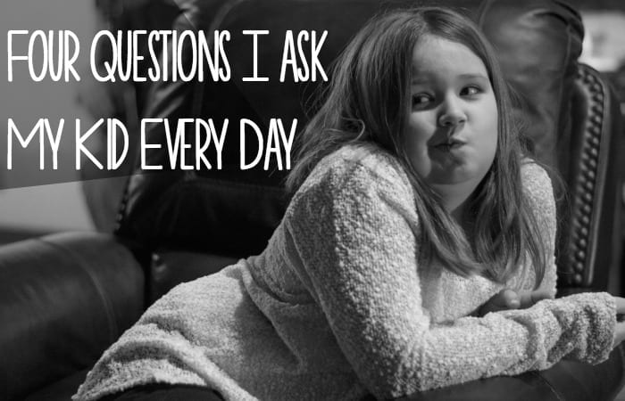 questions I ask my kid every day
