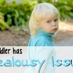 My Toddler Has Jealousy Issues {AKA my toddler is jealous of new baby}