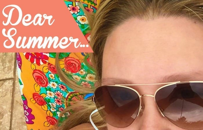An Open Letter To Summer