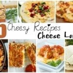 35 Cheesy Recipes. Cheese Louise!