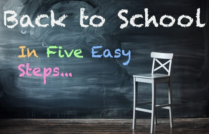 Back To School In Five Easy Steps…