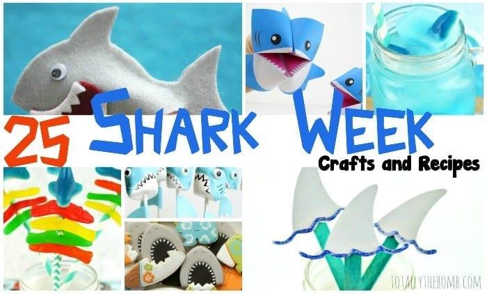 25 Jawsome Shark Week Crafts and Recipes