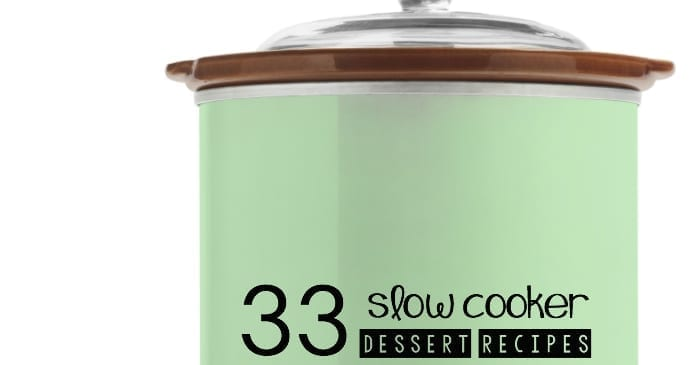 33 Slow Cooker Dessert Recipes
