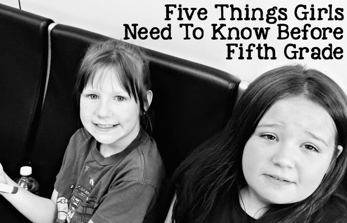Five Things Girls Need To Know Before Fifth Grade
