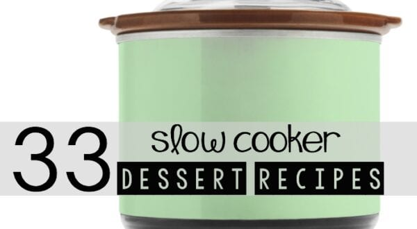 33 Slow Cooker Dessert Recipes