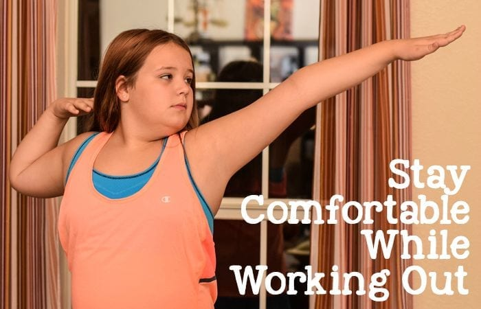 stay comfortable while working out