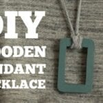 DIY Wooden Pendant Necklace