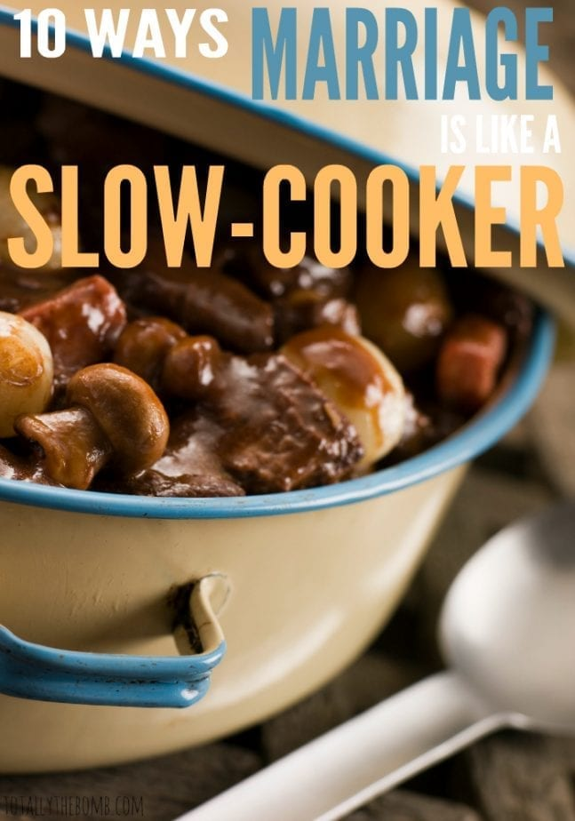 10 Ways Marriage Is Like A Slow Cooker