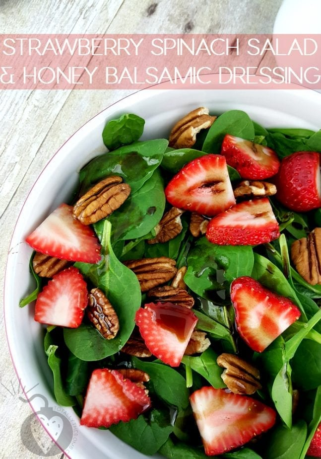 Strawberry Spinach Salad and Honey Balsamic Dressing