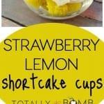 Strawberry Lemon Shortcake Cups