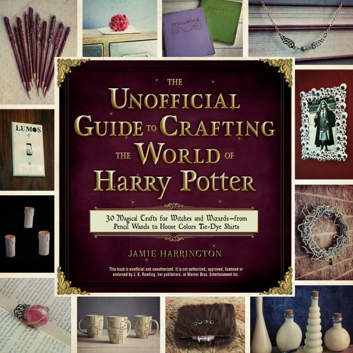 30 diy harry potter crafts the unofficial guide to crafting the world of harry potter by jamie harrington solutioingenieria Image collections
