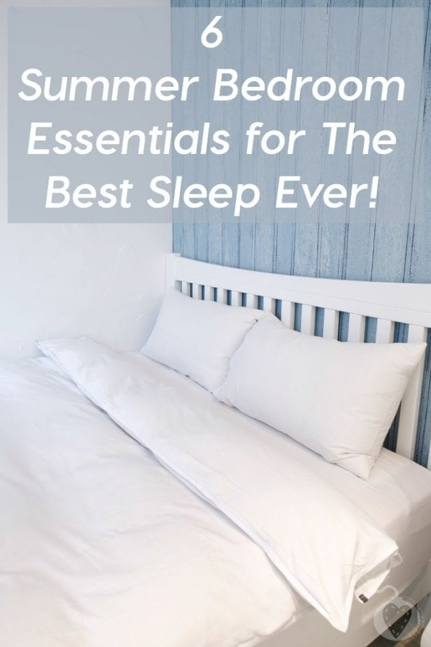 6 summer bedroom essentials for the best sleep ever for Bedroom necessities