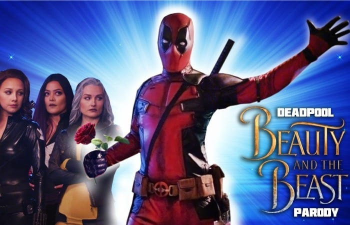 This Deadpool Beauty And The Beast Parody Is AWESOME!