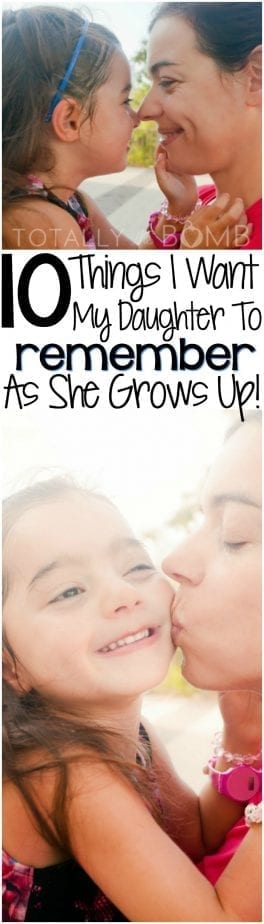 ten things I want my daughter to always remember as she grows up