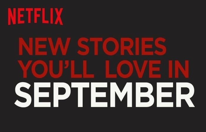 Here's Everything That's Coming To Netflix In September!