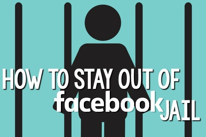 how to keep yourself out of facebook jail