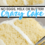 No Eggs milk Or Butter Crazy Cake